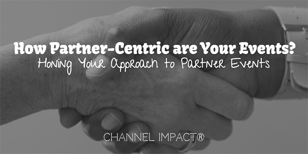 How Partner-Centric are Your Events?