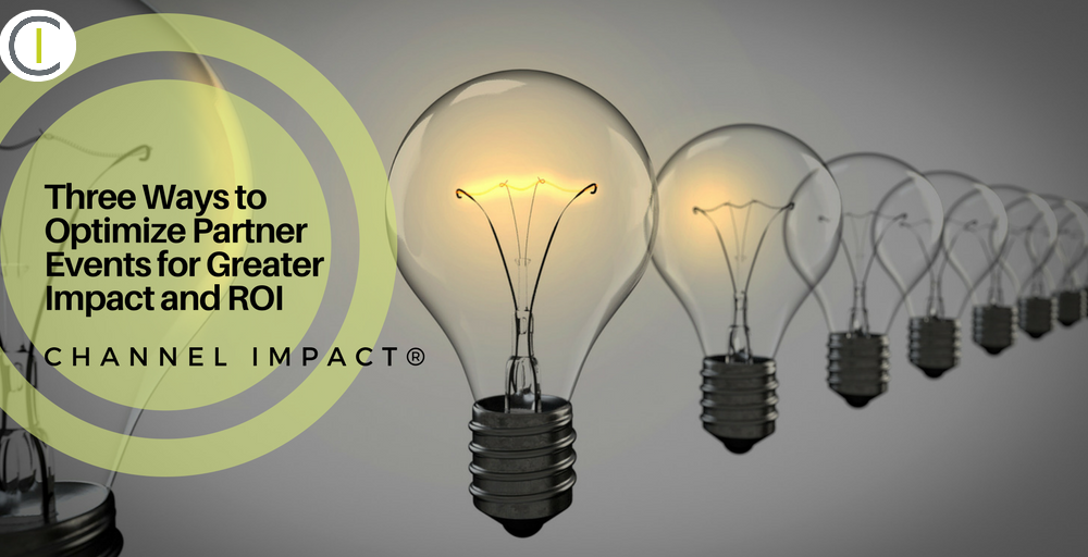 Three Ways to Optimize Partner Events for Greater Impact and ROI