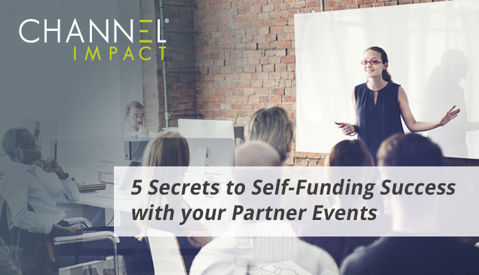 5 Secrets to Self-Funding Success with Your Partner Events