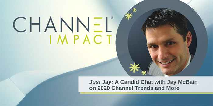 Just Jay: A Candid Chat with Jay McBain on 2020 Channel Trends and More